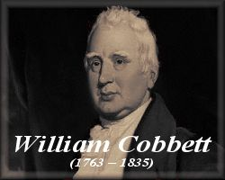 William Cobbett (1763 - 1835)