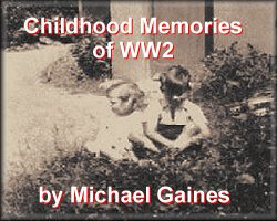 Childhood Memories of WW2